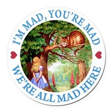 WE'RE ALL MAD HERE Round Car Magnet