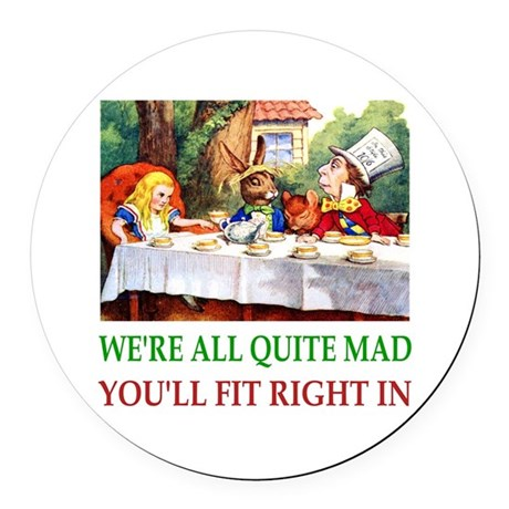 WE'RE ALL QUITE MAD Round Car Magnet