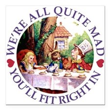 Were all quite mad_PUR copy.png Square Car Magnet