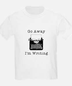 Go Away - I'm Writing T-Shirt