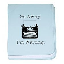 Go Away - I'm Writing baby blanket