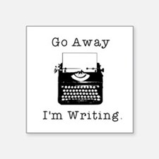 Go Away - I'm Writing Sticker