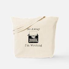 Go Away - I'm Writing Tote Bag