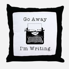 Go Away - I'm Writing Throw Pillow