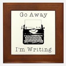Go Away - I'm Writing Framed Tile