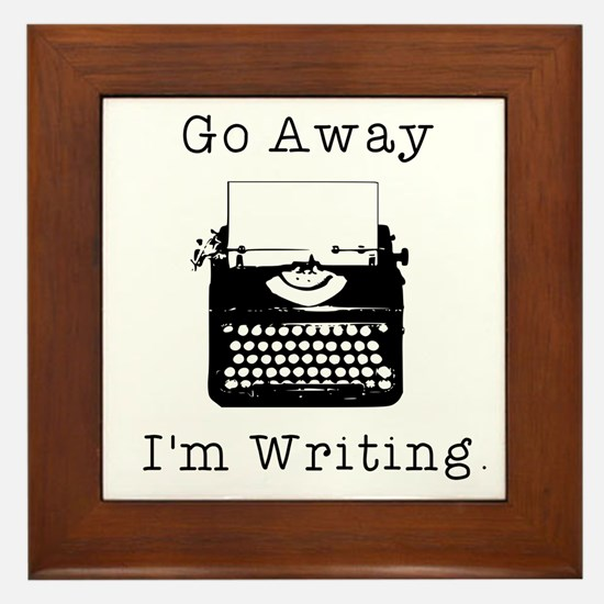 Go Away - I'm Writing Framed Tile