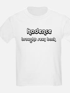 Sexy: Kadence Kids T-Shirt