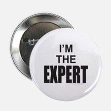 """I'M THE EXPERT 2.25"""" Button"""