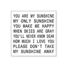 "You Are My Sunshine Square Sticker 3"" x 3"""