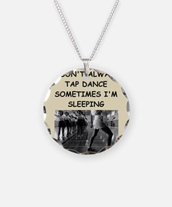 tap dancing Necklace
