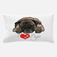 I love pugs Pillow Case