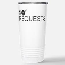 No Requests Travel Mug