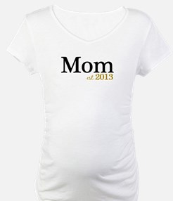 New Mom Est 2013 Shirt