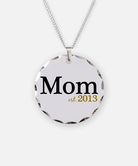 New Mom Est 2013 Necklace