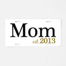 New Mom Est 2013 Aluminum License Plate