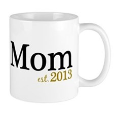 New Mom Est 2013 Mug
