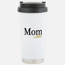 New Mom Est 2013 Stainless Steel Travel Mug