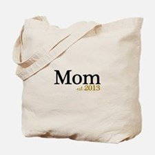 New Mom Est 2013 Tote Bag