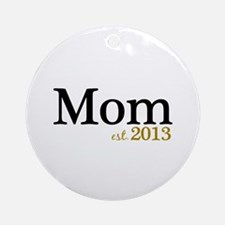 New Mom Est 2013 Ornament (Round)