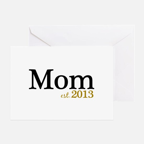 New Mom Est 2013 Greeting Card