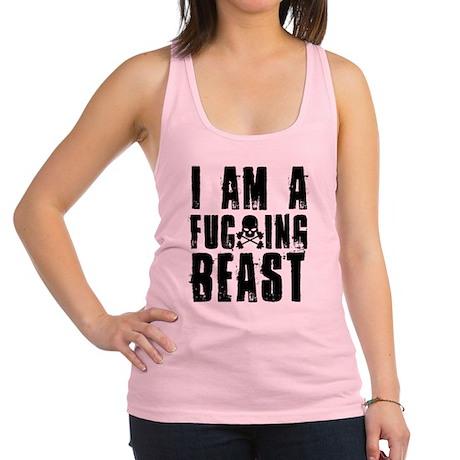 I am a F**king Beast Racerback Tank Top