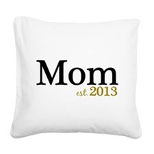 Mom Est 2013 Square Canvas Pillow