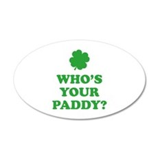 Who's Your Paddy? 22x14 Oval Wall Peel