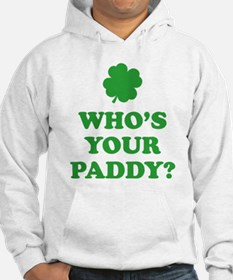 Who's Your Paddy? Hoodie