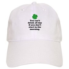 You can't drink all day if you Baseball Cap