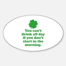 You can't drink all day if you Decal