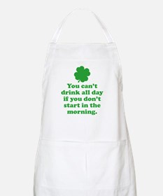 You can't drink all day if you Apron