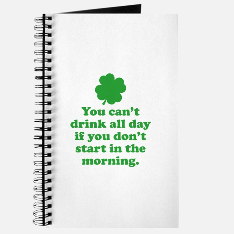 You can't drink all day if you Journal