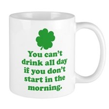 You can't drink all day if you Mug