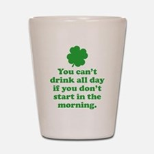 You can't drink all day if you Shot Glass