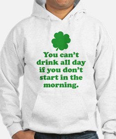 You can't drink all day if you Hoodie
