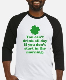 You can't drink all day if you Baseball Jersey