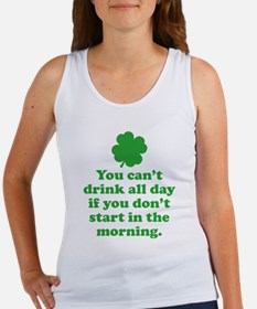 You can't drink all day if you Women's Tank Top