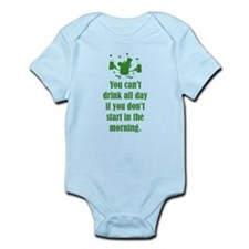 You can't drink all day if you Infant Bodysuit