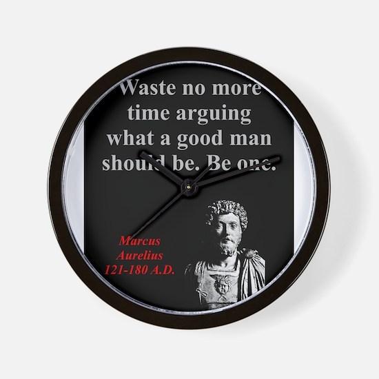 Waste No More Time - Marcus Aurelius Wall Clock