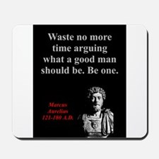Waste No More Time - Marcus Aurelius Mousepad