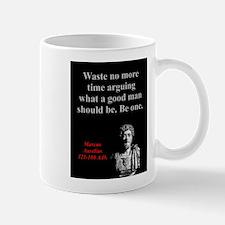 Waste No More Time - Marcus Aurelius Mug