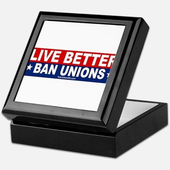Live Better Ban Unions Bumper Sticker Keepsake Box