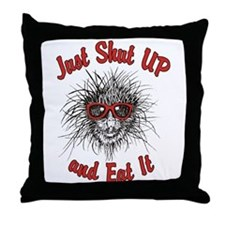 Just Shut UP and Eat It Throw Pillow
