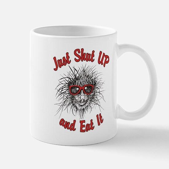 Just Shut UP and Eat It Mug
