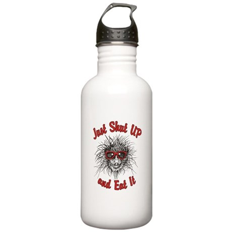 Just Shut UP and Eat It Water Bottle