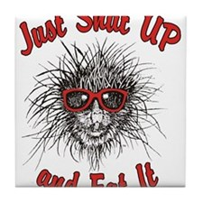 Just Shut UP and Eat It Tile Coaster