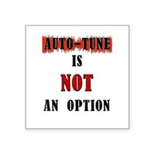 auto-tune is not an option Sticker