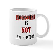 auto-tune is not an option Mug
