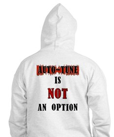 auto-tune is not an option Hoodie