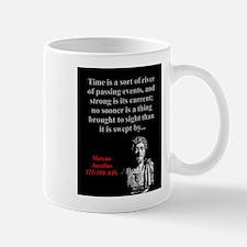 Time Is A Sort Of River - Marcus Aurelius Mug